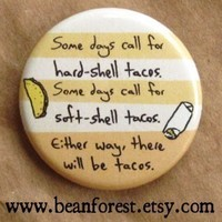 there will be tacos - funny food - pinback button badge