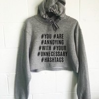You Are Annoying With All Your Unnecessary Hashtags Cropped Hoodie