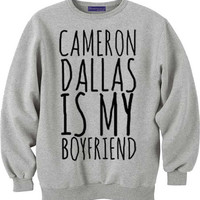 cameron dallas is my boyfriend for sweatshirt Mens and Girls, sweater available S - XXXL