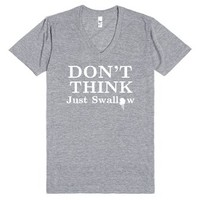 Don't Think Just Swallow-Unisex Athletic Grey T-Shirt