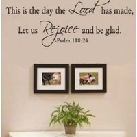 THIS IS THE DAY THE LORD HAS MADE LET US REJOICE AND BE GLAD