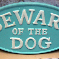 Beware of the Dog Oval Cast Iron Sign Painted Cottage Light Blue Raised Letters are Painted a Bright White Wall Decor Beach Nautical