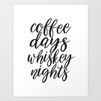 FUNNY BAR DECOR, Coffee Days Whiskey Nights,Coffee Sign,Bar Decor,Cute Home Decor,Kitchen Decor,Drin Art Print by Printable Aleks