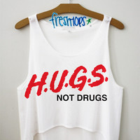 Hugs Not Drugs Crop Top