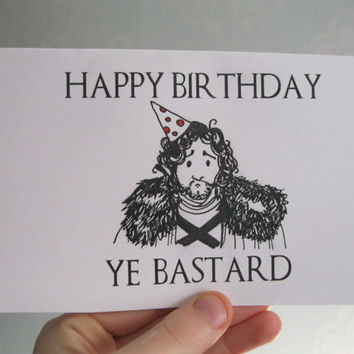 GAME OF THRONES birthday card sarcastic joke humour funny jon snow illustration hand drawn got bastard