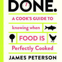 Done. A Cookäó»s Guide to Knowing When Food is Perfectly Cooked by James Peterson