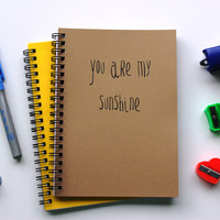 You are my Sunshine - 5 x 7 journal