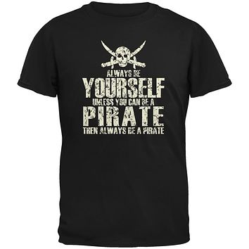 Always Be Yourself Pirate Black Adult T-Shirt