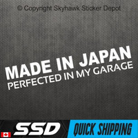 Made In Japan Perfected In My Garage Bumper Sticker Vinyl Decal JDM Japanese Car Hatchback Dope Turbo Honda Acura Civic Vtech
