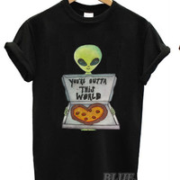 You're outta this world Alien tee available BLACK WHITE tshirt tee shirt tee Tumblr blanc sweatshirt tumblr size S M L pizza 5sos 1d jb swag