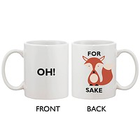 Cute Funny Ceramic Coffee Mug - Oh! For Fox Sake 11oz Coffee Mug Cup
