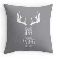 """To go to sleep, I count Antlers not Sheep"" Quote Pillow Cover"