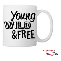 Young, Wild, and Free Coffee & Tea Mug