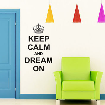 Keep Calm and Dream On - Vinyl Wall Decals Art Wall Decals Wall Stickers Vinyl Decal Quote Wall Decal