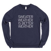 Sweater Weather Is Better Weather Cool Fall Sweater Wearing