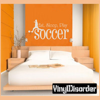 """""""Eat Sleep Play Soccer"""" Vinyl Wall Decal Stickers: Sports Mural Quotes: VinylDisorder.com"""
