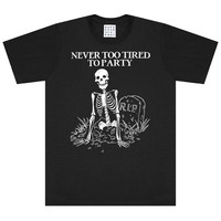 NEVER TOO TIRED TEE