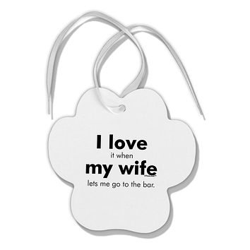 I Love My Wife - Bar Paw Print Shaped Ornament by TooLoud