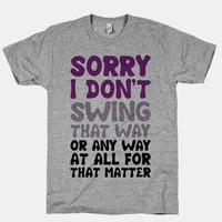 I Don't Swing That Way (Or Any Way, For That Matter)