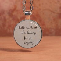 "Pierce the Veil ""hold my heart it's beating for you anyway"" Pendant Necklace Inspirational Jewelry"