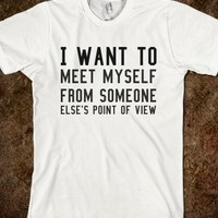 MEET MYSELF. IN MORE STYLES (CLICK BUY TO SEE)