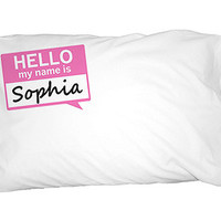 Sophia Hello My Name Is Pillowcase