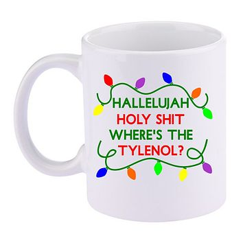 Where's the Tylenol Griswolds Christmas Vacation Funny White 11 Ounce Ceramic Coffee Mug