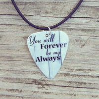 You will Forever be my Always guitar pick on black necklace with wood background - Gorgeous and Unique!