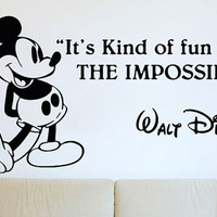 "Mickey Mouse Walt Disney ""It's Kind of fun to do the impossible"" Text Quote Wall Sticker Vinyl Decal. Art DIY Decor Mural!"
