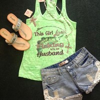 Fishing tee, fishing tanks, fishing shirts, fishing with husband, husband shirts, love my husband, love my husband tanks, love my husband t-shirts, t-shirts, tanks, dye sublimation, frogstones, frogstones and more, frogstones boutiques, Huffman, Huffman t