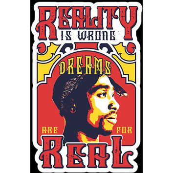 Reality Is Wrong Tupac Tribute Vinyl Sticker