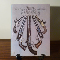 "Vintage 1974 Book ""Antique Guns and Gun Collecting"" by Frederick Wilkinson / A Guide to Collectible Guns / Hamlyn Publishing / Rare Book"