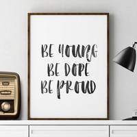 Printable Art LANA DEL REY Lyrics Be Young Be Dope Be Proud Two Versions Included Printable Music Lyrics Wall Art Quote Print Lana Del Rey