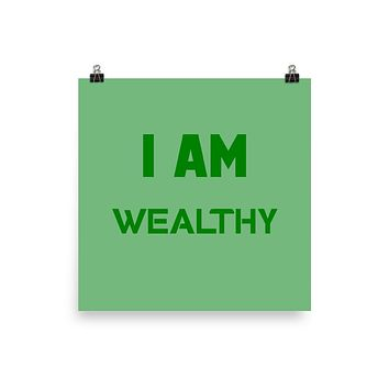 """ I AM WEALTHY"" Positive Motivational & Inspiring Quoted Premium Luster Photo paper poster"