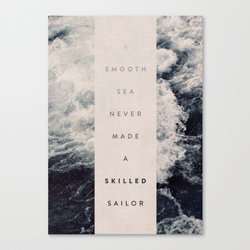 A Smooth Sea Never Made A Skilled Sailor Stretched Canvas by Oliver Shilling