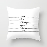 Do The Things You Love Throw Pillow by Mareike Böhmer Graphics