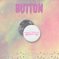 what would britney do button