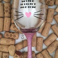 More Wine Right Meow - Cat - // Glitter Dipped Wine Glass