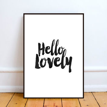 Hello Lovely - Home and Living Decor Wall Poster Typography - Black and White instant download