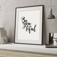 Beautiful Print Be You Be-you-tiful Black and White Fashion print Beyoutiful Print  Prints Printable Quote Beautiful Wall Art Beautiful