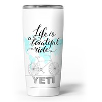 Life is a Beautiful Ride v2 - Skin Decal Vinyl Wrap Kit compatible with the Yeti Rambler Cooler Tumbler Cups