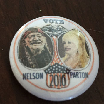 """Handmade 1"""" Willie Nelson For President Pin   Dolly Parton pin Vote Nelson Parton 2016 polictial humor button one inch small jacket pin"""