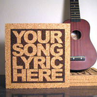 Custom Typography Cork Wall Art Trivet - Personalized Gift Custom Song Lyric or Quote - Great Wedding or Anniversary Gift