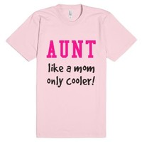 Aunt Like A Mom Only Cooler!-Unisex Light Pink T-Shirt