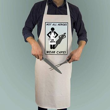Not All Heros Wear Capes - Personalized Aprons Apron