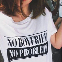"White ""NO BOYFRIEND NO PROBLEM"" Letter Print T-Shirt"