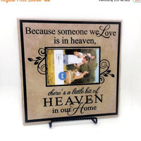 ON SALE - Because someone we love is in heaven there's a little bit of heaven in our home- memorial sign, in loving memory, goodbye saying