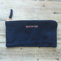 Vacation Fund Zippered Pouch