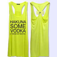 Hakuna Some Vodka it means get wasted   workout   fitness bow tank top 3 color grey yellow watermelon red  PK_370