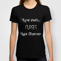Love ends.... T-shirt by Simply Wretched